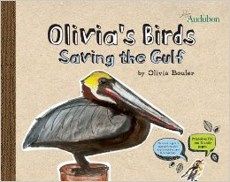 """Olivia's Birds: Saving the Gulf"" by Olivia Bouler"